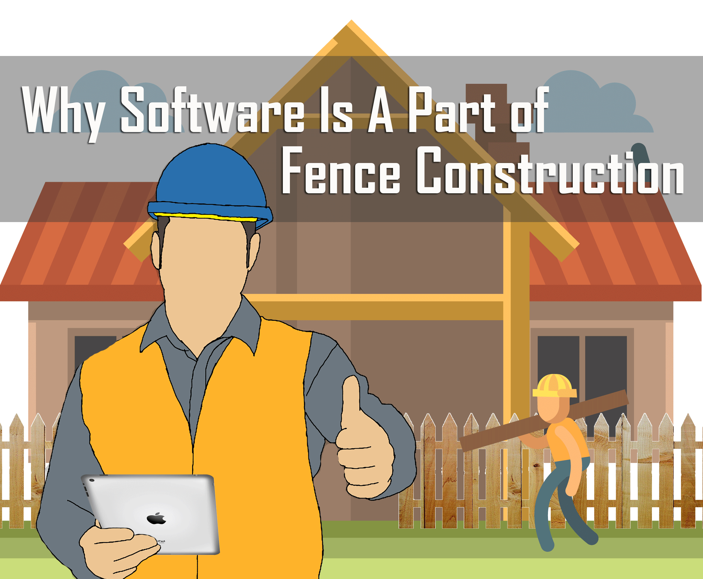 Software is a part of fence construction